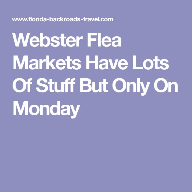 Webster Flea Markets Have Lots Of Stuff But Only On Monday