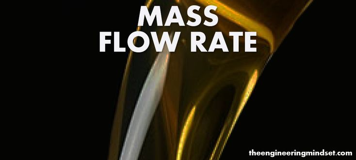MASS FLOW RATE theengineeringmindset.com the engineering mindset