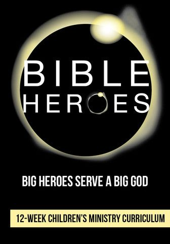 Bible Heroes 12-Week Children's Ministry Curriculum
