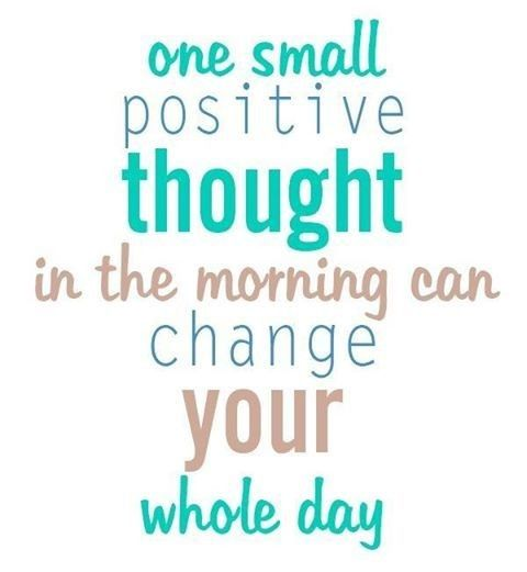 one positive thought in morning good morning monday quotes