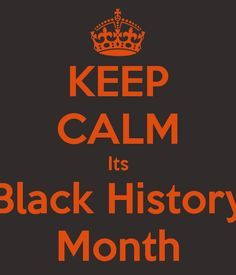 KEEP CALM Its Black History Month
