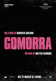 Gomorrah (Italian: Gomorra) is a 2008 Italian film directed by Matteo Garrone, based on the book by Roberto Saviano. It deals with the Casalesi clan, a crime syndicate within the Camorra — a traditional criminal organization based in Naples and Caserta, in the southern Italian region of Campania.