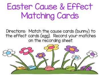 This Easter activity is a fun way to reinforce cause and effect. This includes cause and effect definitions, cause and effect matching cards, and a recording sheet. There are also blank cause and effect cards so you can add your own!