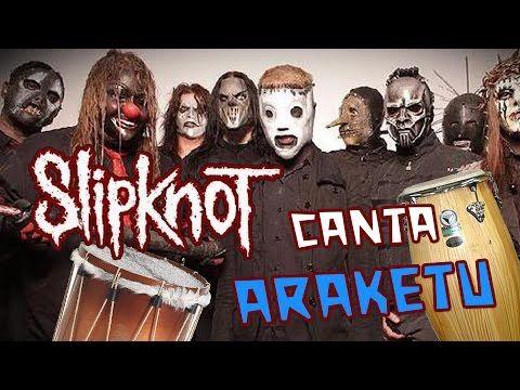 E se Slipknot cantasse Araketu?