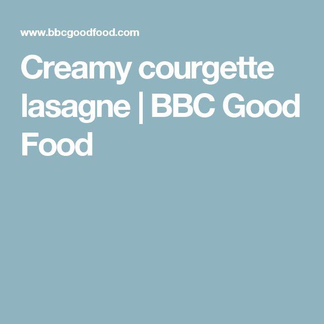 Creamy courgette lasagne | BBC Good Food