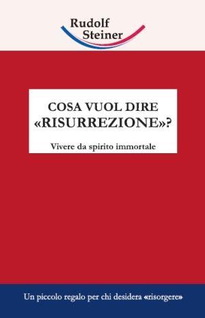 Cosa vuol dire risurrezione - Rudolf Steiner -  copertina