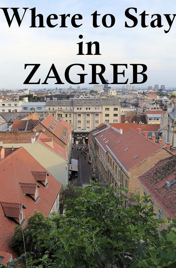 Want To Know Where To Stay In Zagreb Learn About The Neighborhoods And Get Recommendations Zagreb Trip Planning The Neighbourhood