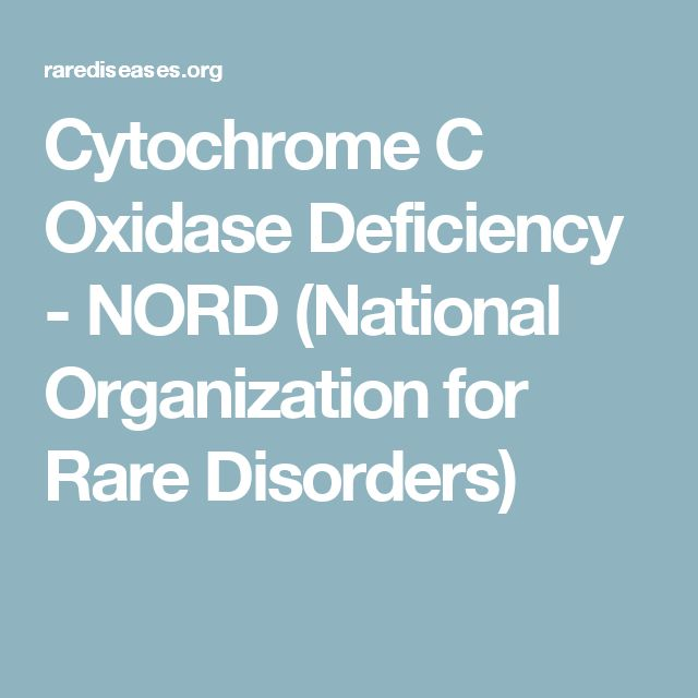 Cytochrome C Oxidase Deficiency - NORD (National Organization for Rare Disorders)