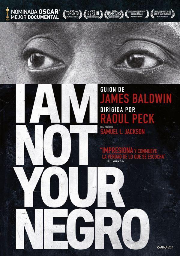 """I AM NOT YOUR NEGRO""  James Baldwin"