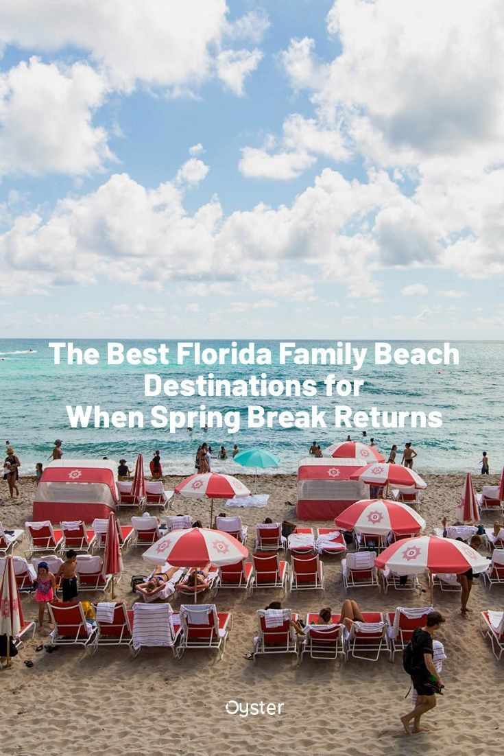 The Best Florida Family Beach Destinations For When Spring Break Returns Family Beach Destinations Spring Break Destinations Families Destin Beach