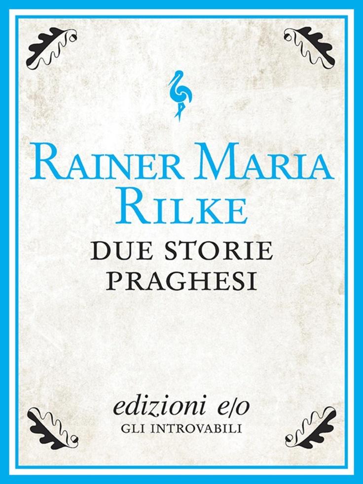 """""""Due storie praghesi"""" di Rainer Maria Rilke edito da edizioni e/o"""
