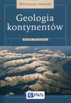 Geologia kontynentów - Włodzimierz Mizerski