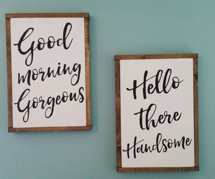 Good morning Gorgeous. Hello there Handsome. Painted wood signs. by FeatheredArrowDesign on Etsy https://www.etsy.com/listing/281731940/good-morning-gorgeous-hello-there