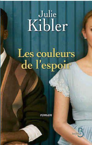 Kibler, Julie - Les couleurs de l'espoir
