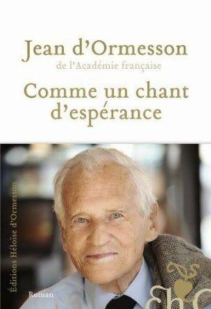 Le Bouquinovore: Comme un chant d'espèrance, Jean d'Ormesson
