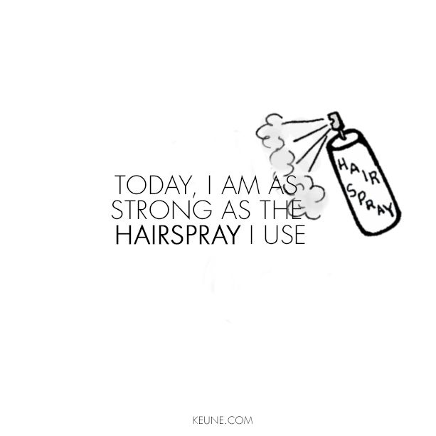 Love me some hairspray!