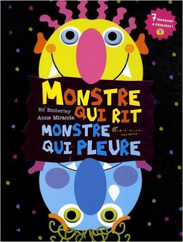 Amazon.fr - Monstre qui rit monstre qui pleure - Ed Emberley, Anne Miranda…