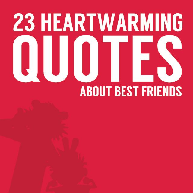 "These best friends quotes are sure to put a smile on your face and make you think about that special person in your life. These are some of the sweetest quotes about best friends we could find, so sit back and enjoy. 1. Bill Watterson on Best Friends and Scariness ""Things are never quite as..."