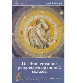 Destinul erosului: perspective de morală sexuală