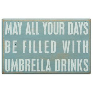May All Your Days Be Filled With Umbrella Drinks Handpainted Wood Sign
