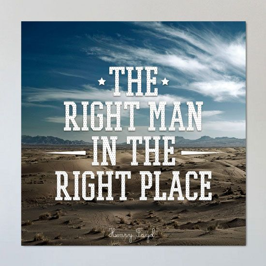 The Right Man In The Right Place dari Tees.co.id oleh Ambra Store