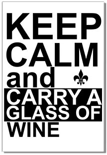 """this incorporates all my fave things: the """"keep calm"""" motto, the fleur de lis, and wine. It's a win."""