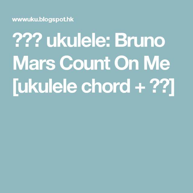 Ukulele Bruno Mars Count On Me Ukulele Chord