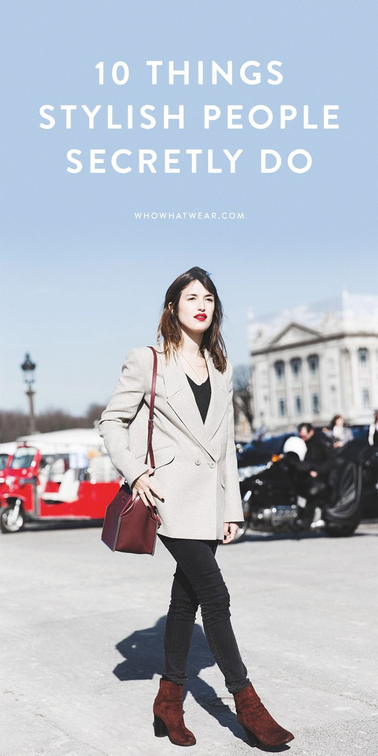 The 10 habits of all insanely stylish people // style tips