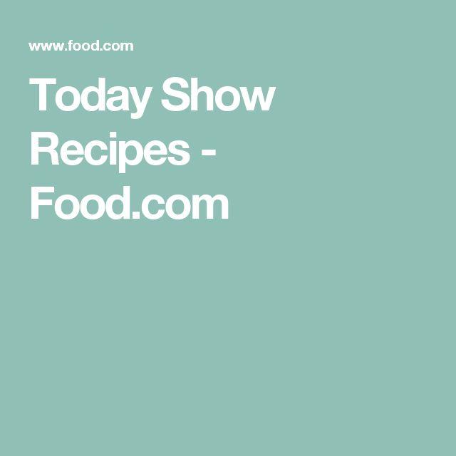 Today Show Recipes - Food.com