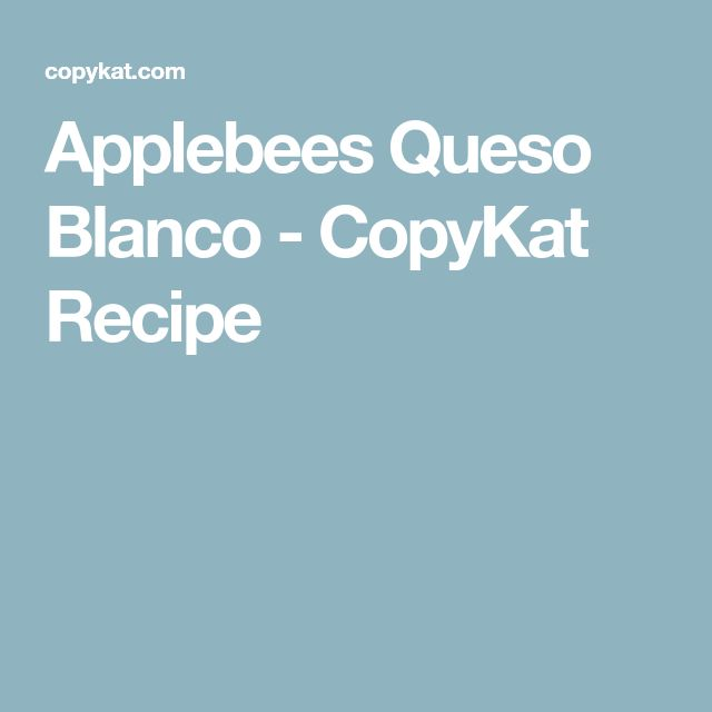 Applebees Queso Blanco - CopyKat Recipe