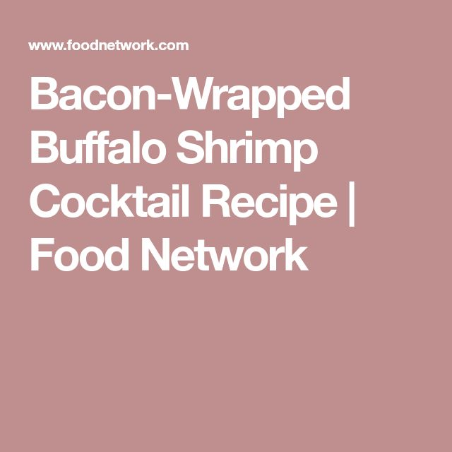 Bacon-Wrapped Buffalo Shrimp Cocktail Recipe | Food Network