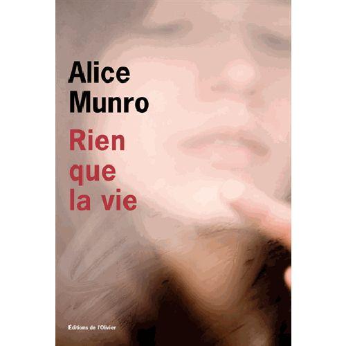 Auteure canadienne, Prix Nobel littérature 2013; A lire aussi '' Trop de bonheur '' Fémina 2015 Christine Albanel