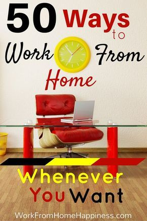 Need a work from home job that fits around your busy schedule? Here's 50 ways to work from home whenever you want!