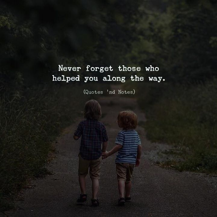 Never forget those who helped you along the way. via (http://ift.tt/2lg69IW)