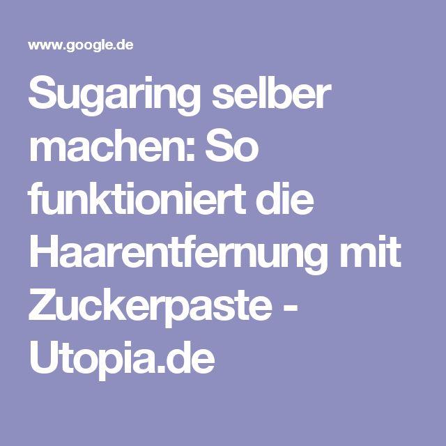 Sugaring selber machen: So funktioniert die Haarentfernung mit Zuckerpaste - Utopia.de