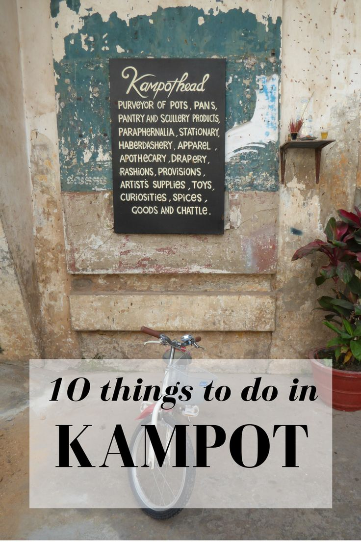 Kampot is a sleepy riverside town in Cambodia, close to the beachside town of Kep, and only a 3-hour drive from the chaotic capital of Phnom Penh. Here's 12 things to do in Kampot!