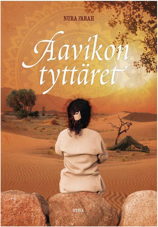 Nura Farah: Aavikon tyttäret - varaa HelMetissä: http://haku.helmet.fi/iii/encore/record/C|Rb2130827 tai lue ekirjana: https://www.ellibslibrary.com/fi/book/9789511279525