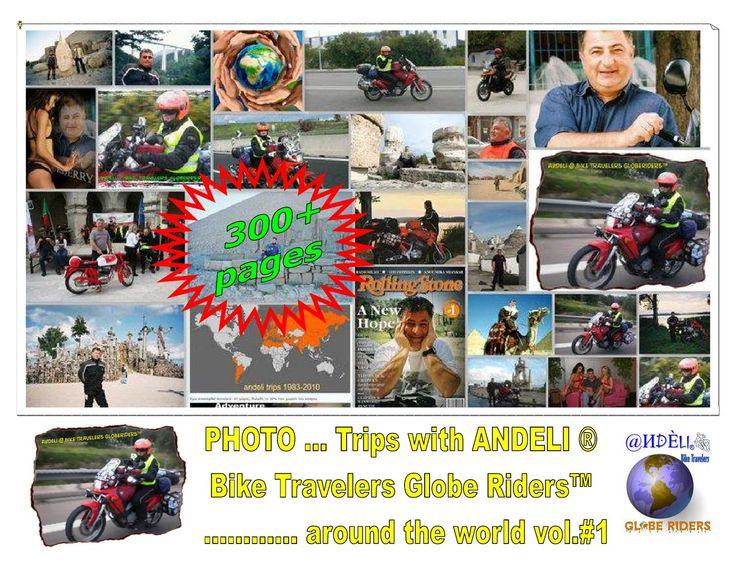 http://issuu.com/andeli/docs/andeli_s_travel_photobook_new/1 -- Photobook_1  The first of my three photobooks (each photobook = 300 pages - Total 900 pages). The 2 wheeled adventure bike travel began .... 30 years ago and continues ....  JUNE 1982 - JUNE 2012 -- Ο Πρώτος από τους 3 τόμους των φωτοβιβλιων μου (ο κάθε τόμος έχει περίπου 300 σελίδες, συνολικά 900 σελίδες) Η δίτροχη ταξιδιωτική περιπέτεια ξεκίνησε πριν ... 30 χρόνια και συνεχίζεται ....  ΙΟΥΝΙΟΣ 1982 - ΙΟΥΝΙΟΣ 2012