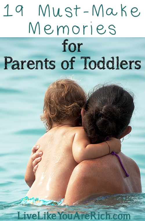19 Must-Make Memories for Parents of Toddlers. These help you to remember this amazing age and get through the tough days easier.