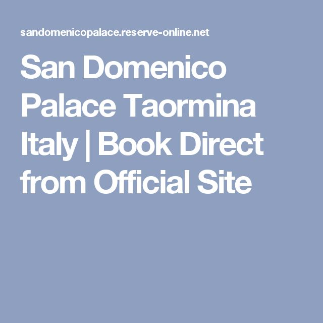 San Domenico Palace Taormina Italy | Book Direct from Official Site