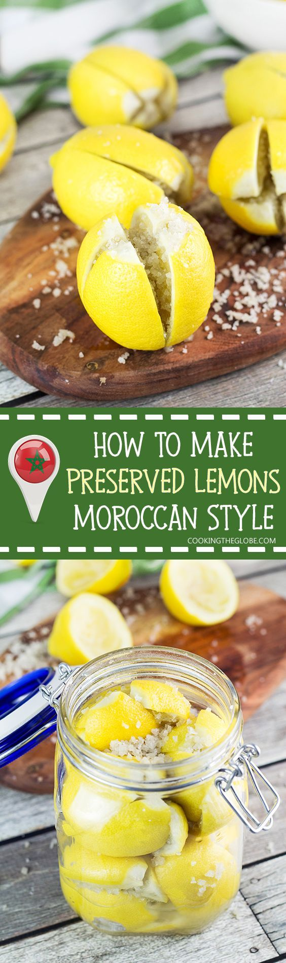 Moroccan Preserved Lemons are a must in every kitchen pantry. They require only 2 ingredients to make and can be used in an array of dishes! | http://cookingtheglobe.com