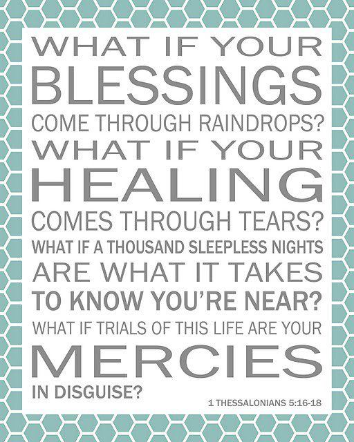 What If your blessings come through raindrops? What if your healing comes through tears? What if a thousand sleepless nights are what it takes to know you're near? What if tirals of this life are your mercies in disguise?  #infertility #ttc #fertility