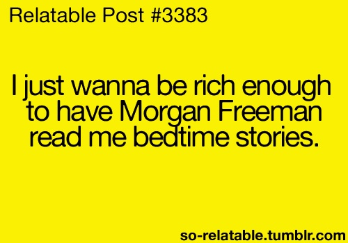 And they should be custom bedtime stories written by Nicholas Sparks, Stephen King or E.L. James. Depending on my mood.