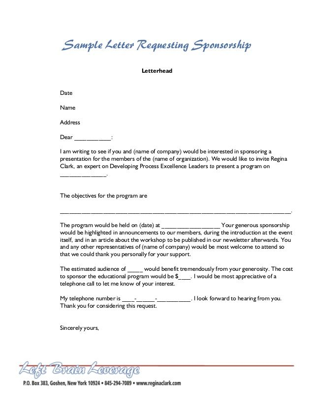 Sample Letter Requesting Sponsorship  Letterhead  Date  Name  Address  Dear ____________:  I am writing to see if you and (name ...