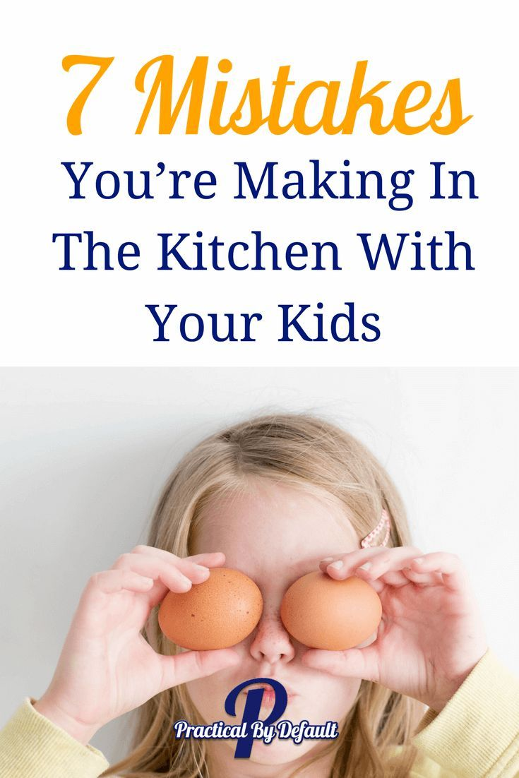 Do you want your kids to cook? Read this first and fix these common mistakes you're making in the kitchen with your kids. via @practicalbydefa