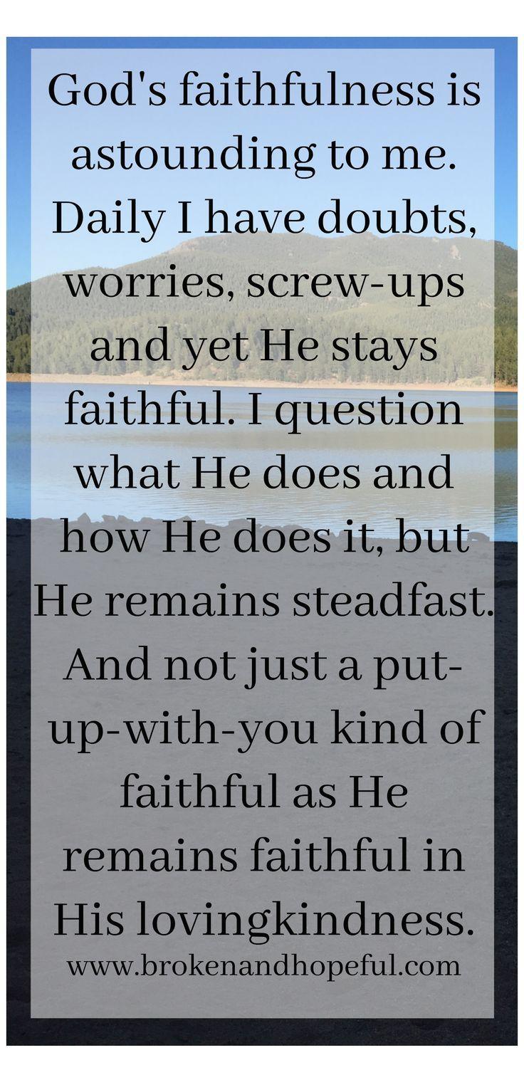 Faithfulness And Lovingkindness Faith Pinterest Faith God And