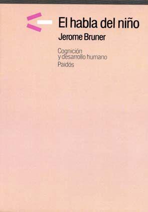 Libro: El habla del niño de Jerome Bruner