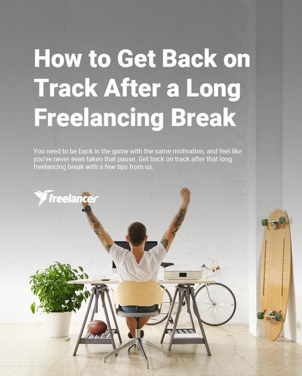 How to Get Back on Track After a Long Freelancing Break. Will need this after the holiday season!!!!