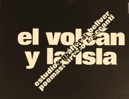 El volcán y la isla / poemas Arturo Maccanti ; Estudios Gráficos Bellver. -- [S.l. : s.n., 2003] (La Laguna : Producciones Gráficas). 1 carpeta (4, 12 lám.) . http://absysnetweb.bbtk.ull.es/cgi-bin/abnetopac01?TITN=462967