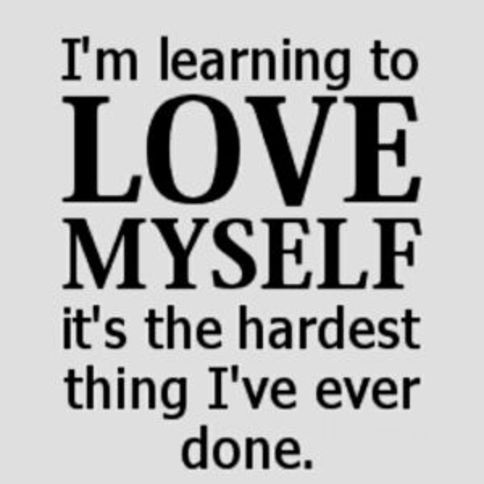 Learn to love yourself first....
